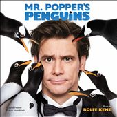 Rolfe Kent: Mr. Popper's Penguins [Original Score]