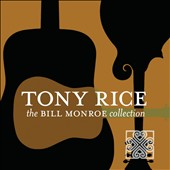 Tony Rice: The Bill Monroe Collection *