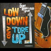 Duke Robillard/Duke Robillard Band: Low Down and Tore Up [Digipak]