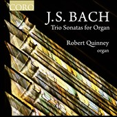 J.S. Bach: Trio Sonatas for Organ / Robert Quinney, organ