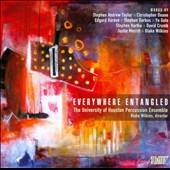 Everywhere Entangled: works for percussion by Edgard Varese; Stephen Hartke; Blake Wilkins et al.