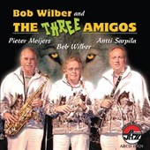 The Three Amigos/Bob Wilber: Bob Wilber And The Three Amigos *