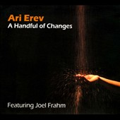 Ari Erev: A  Handful of Changes [Digipak]