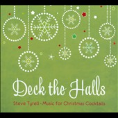 Steve Tyrell (Jazz Vocals): Deck the Halls: Music for Christmas Cocktails