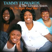 Tammy Edwards & the Edwards Sisters: On the Road Right Now