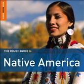 Various Artists: The Rough Guide to Native America [Digipak]