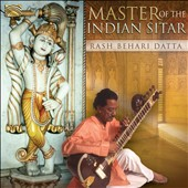 Rash Behari Datta: Master of the Indian Sitar