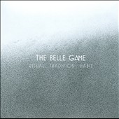 The Belle Game: Ritual Tradition Habit [Digipak]