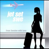 Jet Set Sweden: From Sweden with Love *