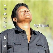 Kim Archer: My Friend