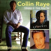 Collin Raye: Extremes/I Think About You