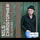 Nils Christopher: We Can Be [Digipak]