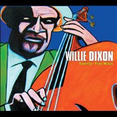 Willie Dixon: Twenty-Five Ways [Digipak]