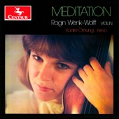 Meditation / Ragin Wenk-Wolff, violin; Kaare Ornung, piano
