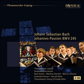 JS Bach: Johannes-Passion BWV 245 / Ruth Holton, Matthias Rexroth, Marcus Ullmann, Gotthold Schwarz