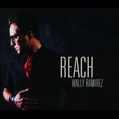 Wally Ramirez: Reach [Digipak]