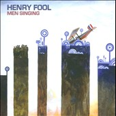 Henry Fool: Men Singing [Digipak]