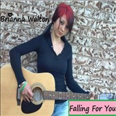 Brianna Walton: Falling for You