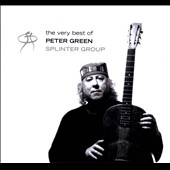 Peter Green Splinter Group: The Very Best Of Peter Green Splinter Group [Digipak]