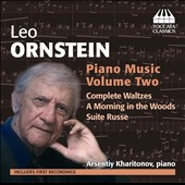 Leo Ornstein: Piano Music, Vol. 2 / Arsentiy Kharitonov