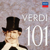 Verdi 101 - Arias & choruses from 21 of Verdis 29 operas, plus choral & orchestral works and a number of rarities / Pavarotti, Sutherland, Domingo, Gheorghiu, Carreras, Caballe et al. [6 CDs]