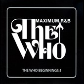 Various Artists: The Who Beginnings, Vol. 1: Maximum R&B