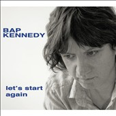 Bap Kennedy: Let's Start Again [Digipak] *