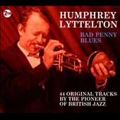 Humphrey Lyttelton: Bad Penny Blues: 1955-1956 *