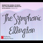 Manhattan School of Music Jazz Philharmonic Orchestra: The Symphonic Ellington [Digipak]