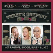 Martin Spitznagel/Danny Coots/Brian Holland (Piano): Three's Company: Hot Ragtime, Boogie, Blues, & Jazz