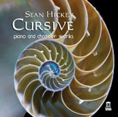 Sean Hickey (b.1970): 'Cursive' - Piano and Chamber Works / Philip Edward Fisher, piano; Julia Sakharova, violin; Meredith Clark, harp