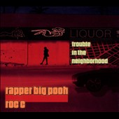 Rapper Big Pooh/Roc C.: Trouble in the Neighborhood [PA] [Digipak]