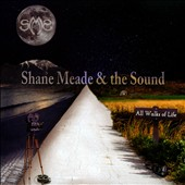 Shane Meade & the Sound: All Walks of Life