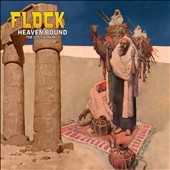 Flock/The Flock: Heaven Bound: the Lost Album