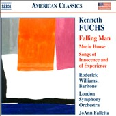 Kenneth Fuchs (b.1956): Falling Man; Movie House; Songs of Innocence and of Experience / Roderick Williams, baritone