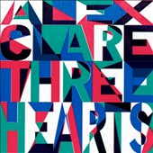 Alex Clare: Three Hearts *