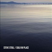 Steve Stoll: Solo In Place