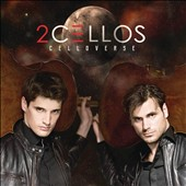 2CELLOS: 'Celloverse:' Iron Maiden, AC/DC, Mumford & Sons et al.; arr. for Cello Duet / 2CELLOS (Luka Sulic & Stjepan Hauser, cellos)