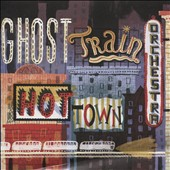 Ghost Train Orchestra: Hot Town *