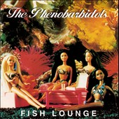 Phenobarbidols: Fish Lounge