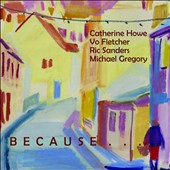 Catherine Howe/Michael Gregory (Drums)/Vo Fletcher/Ric Sanders: Because It Would Be Beautiful
