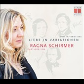 Liebe in Variationen (Love in Variations) - Variations for piano by Brahms, Clara & Robert Schumann / Ragna Schirmer, piano