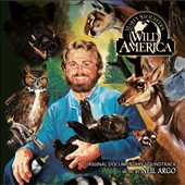 Neil Argo: Wild America [Original TV Soundtrack]
