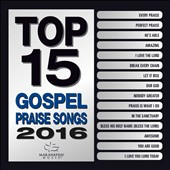 Maranatha! Gospel: Top 15 Gospel Praise Songs 2016