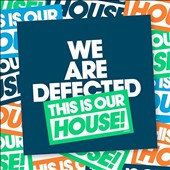 Various Artists: We Are Defected. This Is Our House! [Slipcase]