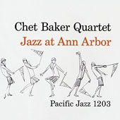 Chet Baker Quartet: Jazz at Ann Arbor
