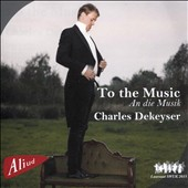 To the Music - Songs by Schubert, Schumann, Mahler, Chopin, Mozart, Purcell, Rossini / Charles Dekeyser, bass; Adriaan Jacobs & Polina Bogdanova, piano
