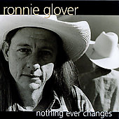 Ronnie Glover: Nothing Ever Changes
