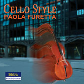 Cello Style - modern works for solo cello by Giovanni Sollima, Salvatore Sciarrino, Guido Boselli, Henze, Britten, Aribert Reimann, Stockhausen / Paola Furetta, cello