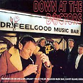 Dr. Feelgood (Pub Rock Band): Down at the Doctors